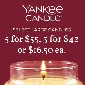 Select Large Candles 5 for $55, 3 for $42 or $16.50 Each
