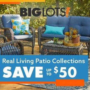 Real Living Patio Collections Up to $50 Off
