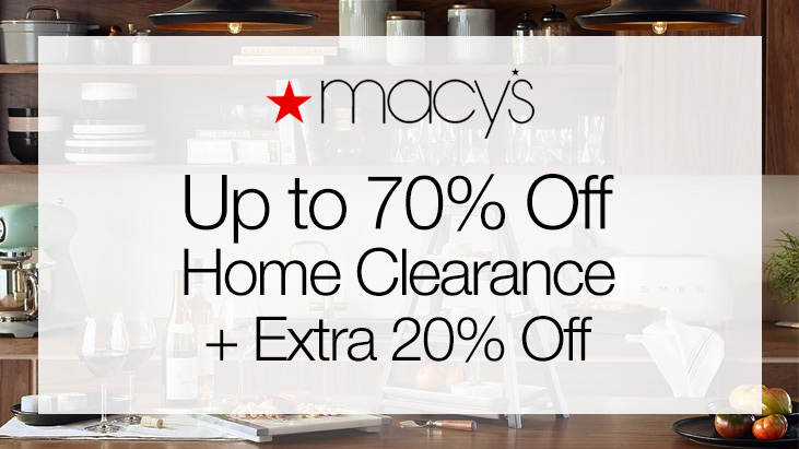 Macyu0027s: Save Hundreds With Up To 70% Off Home Clearance + Extra 20% Off