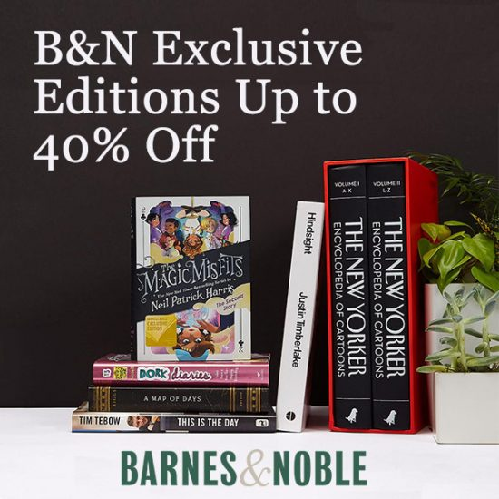 Up to 40% Off Barnes & Noble Exclusive Editions