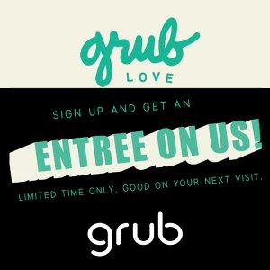 Join Grublove Loyalty Program & Get a FREE Entrée on Your Next Visit!