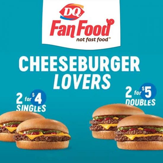 2 for $4 Cheeseburger Singles or 2 for $5 Doubles